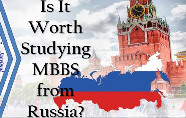 Is It Worth Studying MBBS from Russia?