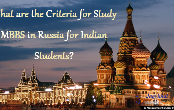 What are the Criteria for Study MBBS in Russia for Indian Students?