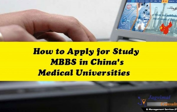 How to Apply for Study MBBS in China's Medical Universities