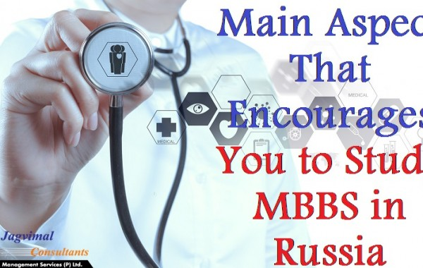 Russia – Main Aspect That Encourages You to Study MBBS in Russia