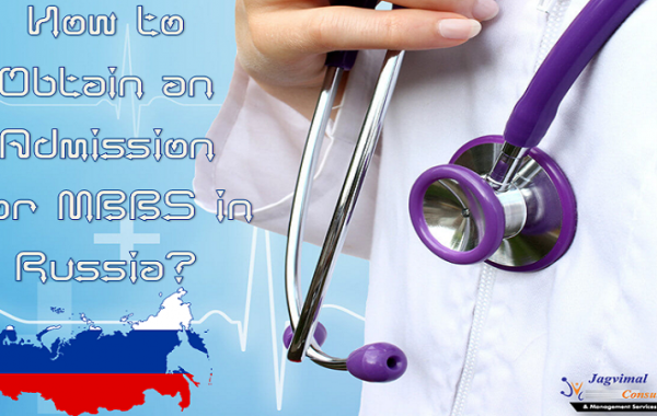 How to Obtain an Admission for MBBS in Russia?