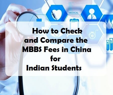 How to Check and Compare the MBBS Fees in China for Indian Students