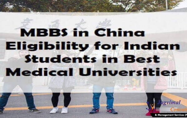 MBBS in China Eligibility for Indian Students in Best Medical Universities