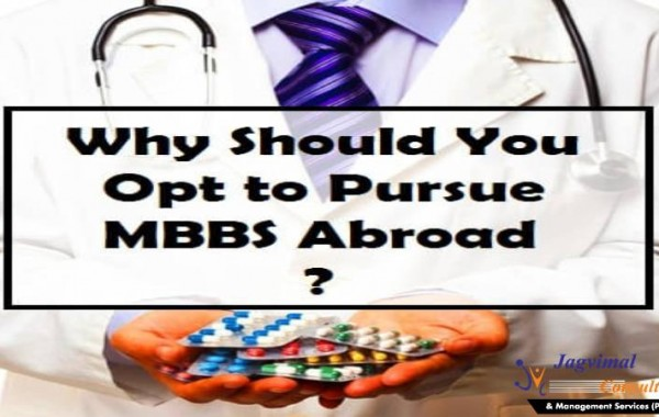 Why Should You Opt to Pursue MBBS in Abroad?