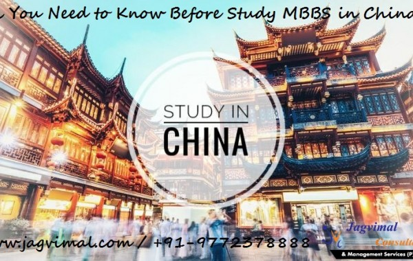 All You Need to Know Before Study MBBS in China