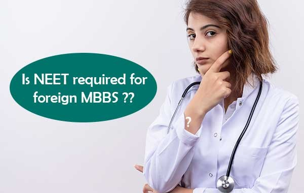 Is NEET required for foreign MBBS